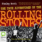 The True Adventures of the Rolling Stones | Stanley Booth