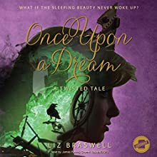 Once Upon a Dream: The Twisted Tales Series, Book 2 Audiobook by Liz Braswell,  Disney Press Narrated by James Patrick Cronin
