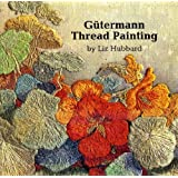 Gutermann Thread Paintingby Liz Hubbard