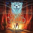 Going Wild Hörbuch von Lisa McMann Gesprochen von: Shannon McManus