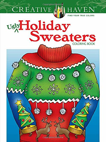 Creative Haven Ugly Holiday Sweaters Coloring Book (Creative Haven Coloring Books) - Ellen Christiansen Kraft