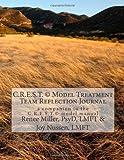 C R E S T  Model Treatment Team Reflection Journal: a companion to the C R E S T  model manual