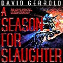 A Season for Slaughter: The War Against the Chtorr, Book 4 (       UNABRIDGED) by David Gerrold Narrated by John Pruden