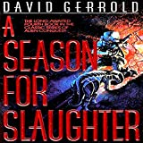 A Season for Slaughter: The War Against the Chtorr, Book 4