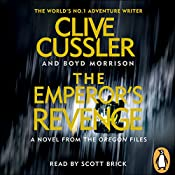 The Emperor's Revenge: Oregon Files, Book 11 | Clive Cussler, Boyd Morrison