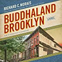 Buddhaland Brooklyn: A Novel (       UNABRIDGED) by Richard C. Morais Narrated by Feodor Chin