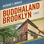 Buddhaland Brooklyn: A Novel | Richard C. Morais