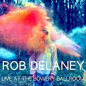 Live At The Bowery Ballroom [Explicit]