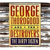 The Dirty Dozenpar George Thorogood & The...