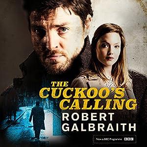 The Cuckoo's Calling: Cormoran Strike, Book 1 Audiobook by Robert Galbraith Narrated by Robert Glenister