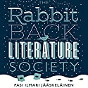The Rabbit Back Literature Society (       UNABRIDGED) by Pasi Ilmari Jääskeläinen Narrated by Kate Rawson