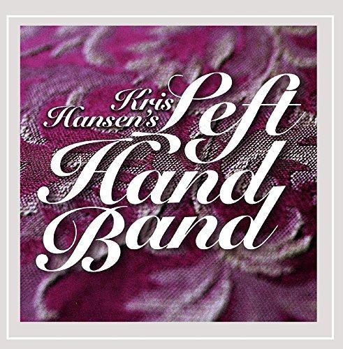 Kris Hansen's Lefthand Band - Kris Hansen's Lefthand Band