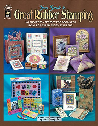 Hot Off The Press - Your Guide To Great Rubber Stamping - 1
