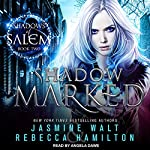 Shadow Marked: Shadows of Salem Series, Book 2 | Jasmine Walt,Rebecca Hamilton