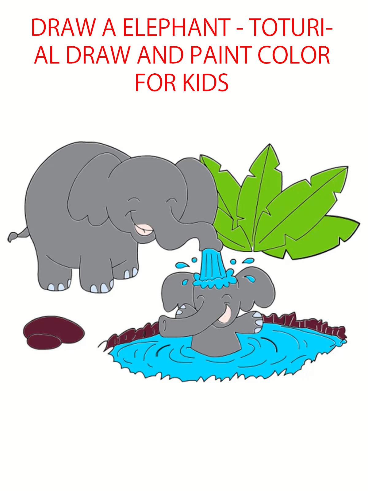 draw a elephant - toturial draw and paint color for kids