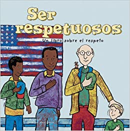 Ser respetuosos: Un libro sobre el respeto (¡Asi somos