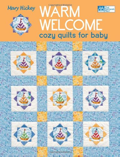 Warm Welcome: Cozy Quilts for Baby (That Patchwork Place)