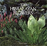 img - for 100 Himalayan Flowers by Mehta, Ashvin (1992) Hardcover book / textbook / text book