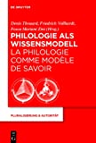img - for Philologie ALS Wissensmodell / La Philologie Comme Mod Le de Savoir (Pluralisierung & Autorit T) (German Edition) book / textbook / text book