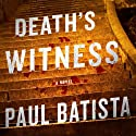 Death's Witness (       UNABRIDGED) by Paul Batista Narrated by Erin Bennett