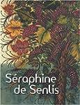 S�RAPHINE DE SENLIS : EXPOSITION PARI...