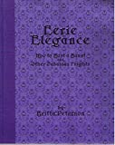 img - for Eerie Elegance: How To Host A Haunt And Other Fabulous Frights - by Britta Peterson (Signed Copy) book / textbook / text book