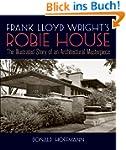 Frank Lloyd Wright's Robie House: The...