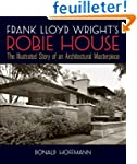 Frank Lloyd Wright's Robie House: The...