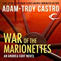 War of the Marionettes: Andrea Cort, Book 3 (       UNABRIDGED) by Adam-Troy Castro Narrated by Kathe Mazur
