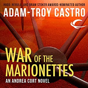 War of the Marionettes: Andrea Cort, Book 3 | [Adam-Troy Castro]