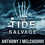 The Tide: Salvage, Volume 3 | Anthony J Melchiorri