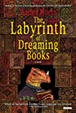 Labyrinth of Dreaming Books: A Novel (1468307142) by Moers, Walter