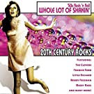 20th Century Rocks: 50's Rock 'n Roll - Whole Lot of Shakin'