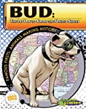 Bud: The 1st Dog to Cross the United States (Famous Firsts: Animals Making History (Graphic Planet))
