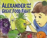 Alexander And the Great Food Fight