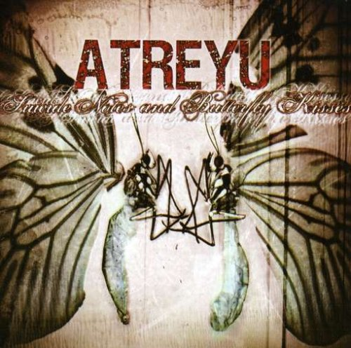 Atreyu Suicide Notes and Butterfly Kisses