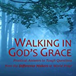 Walking in God's Grace: Practical Answers to Tough Questions |  Inc World Prayr