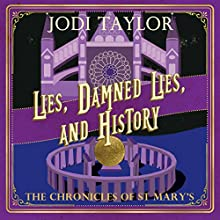 Lies, Damned Lies and History: The Chronicles of St. Mary's, Book 7 Audiobook by Jodi Taylor Narrated by Zara Ramm