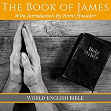 The Book of James: With Introduction Audiobook by Brent Haeseker Narrated by Brent Haeseker
