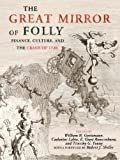 The Great Mirror of Folly: Finance, Culture, and the Crash of 1720 (Yale Series in Economic and Financial History)