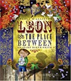 Leon and the Place Between Angela McAllister