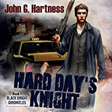 Hard Day's Knight: Black Knight Chronicles, Book 1 (       UNABRIDGED) by John G. Hartness Narrated by Nick J. Russo