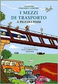mezzi di trasporto a piccoli passi: 9788882793517: Amazon.com: Books