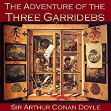 The Adventure of the Three Garridebs (       UNABRIDGED) by Arthur Conan Doyle Narrated by Cathy Dobson