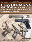img - for Flayderman's Guide to Antique American Firearms and Their Values by Flayderman, Norm (2007) Paperback book / textbook / text book
