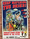 Keep Watching the Skies! American Science Fiction Movies of the Fifties, The 21st Century Edition (2 vol set)