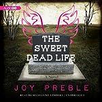 The Sweet Dead Life: A Novel   Joy Preble