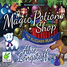 The Magic Potions Shop: The Blizzard Bear: The Magic Potions Shop, Book 3 Audiobook by Abie Longstaff Narrated by Daniel Coonan