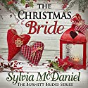 The Christmas Bride: The Burnett Brides, Book 4 Audiobook by Sylvia McDaniel Narrated by Lia Frederick