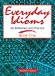 Everyday Idioms 1: For Reference and...